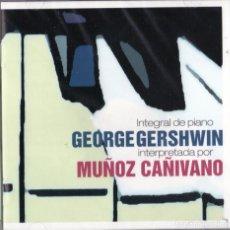 CDs de Música: MUÑOZ CAÑIVANO - GEORGE GERSHWIN INTEGRAL DE PIANO. Lote 274786473