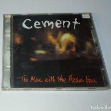 CDs de Música: 0221- CEMENT THE MAN WITH THE ACTION HAIR CD / DISCO ESTADO NUEVO. Lote 243819885