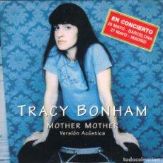 CDs de Música: TRACY BONHAM - MOTHER MOTHER VERSION ACUSTICA CD SINGLE 2 TEMAS SPAIN 1997. Lote 243924775