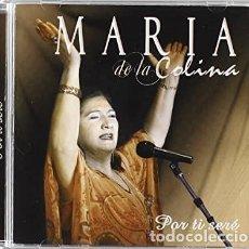 CDs de Música: MARÍA DE LA COLINA - POR TI SERÉ. Lote 244532635