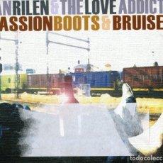 CDs de Música: IAN RILEN&THE LOVE ADDICTS - PASSION BOOTS & BRUISES. Lote 244557955
