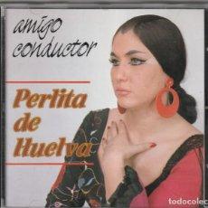 CDs de Música: PERLITA DE HUELVA - AMIGO CONDUCTOR (CD PERFIL 1990). Lote 244645140