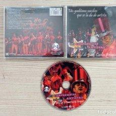 CDs de Música: LOS COMPARSISTAS SE LA DAN DE ARTISTAS - COMPARSA - JUAN CARLOS ARAGON - 2009 - CARNAVAL CADIZ CD. Lote 244686515