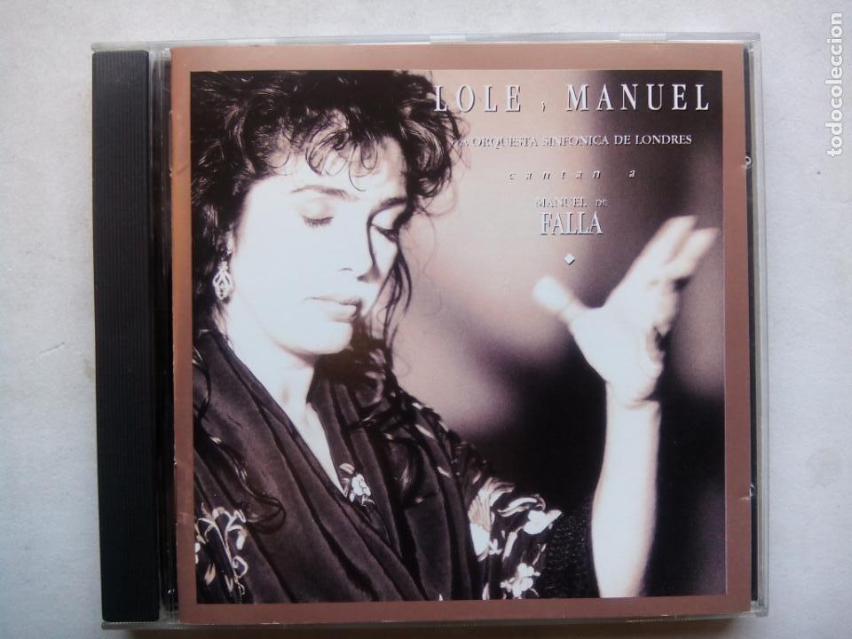 LOLE Y MANUEL CON LA ORQUESTA SINFÓNICA DE LONDRES CANTAN A MANUEL DE FALLA. CD 513705-2 ESPAÑA 1992 (Música - CD's Flamenco, Canción española y Cuplé)