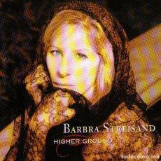 CDs de Música: BARBRA STREISAND - HIGHER GROUND - CD ALBUM - 12 TRACKS - SONY MUSIC / COLUMBIA - AÑO 1997. Lote 244986505