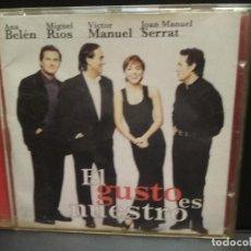 CDs de Música: CD EL GUSTO ES NUESTRO ANA BELÉN,MIGUEL RÍOS,VÍCTOR MANUEL,JOAN MANUEL SERRAT PEPETO. Lote 245020615