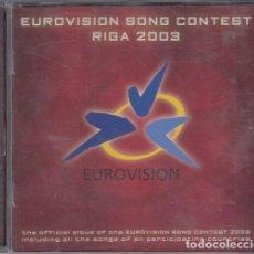 CDs de Música: EUROVISION RIGA 2003- DOBLE CD OFICIAL DEL CONCURSO CON TODAS LAS CANCIONES. Lote 245181320