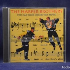 CDs de Música: THE HARPER BROTHERS - YOU CAN HIDE INSIDE THE MUSIC - CD. Lote 245199580