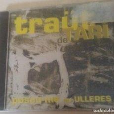 CDs de Música: TRAÜT DE TARÍ - POSEU-ME LES ULLERES - SEVERAL RECORDS 2000 - PRECINTADO. Lote 245212155