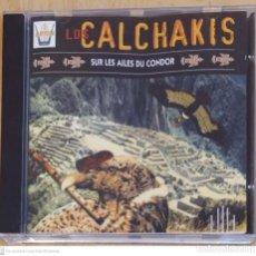 CDs de Música: LOS CALCHAKIS (SUR LES AILES DU CONDOR) CD 1988. Lote 245261590