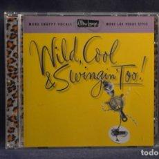 CDs de Música: VARIOS - WILD, COOL & SWINGIN' TOO! - CD. Lote 245370715