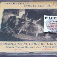 CDs de Música: LA MÚSICA EN EL CÁDIZ DE LAS CORTES. INTÉRPRETES ANDALUCES VOL 1 MARÍA TERESA BAREA - J. M RIVAS CD. Lote 245383815