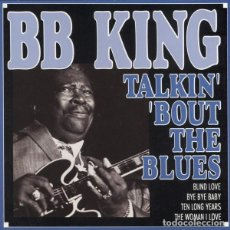 CDs de Música: B.B. KING - TALKIN' 'BOUT THE BLUES. Lote 245457540