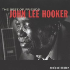 CDs de Música: JOHN LEE HOOKER - THE BEST OF FRIENDS. Lote 245459120