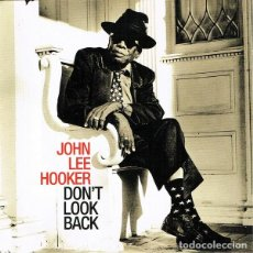 CDs de Música: JOHN LEE HOOKER - DON'T LOOK BACK. Lote 245459555