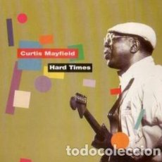CDs de Música: CURTIS MAYFIELD - HARD TIMES. Lote 245473320