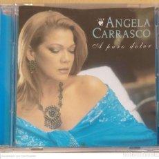 CDs de Música: ANGELA CARRASCO (A PURO DOLOR) CD 2000. Lote 245628215