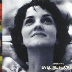 CDs de Música: EVELINE HECKER - PONTE AÉREA - CD DIGIPACK. Lote 245646275