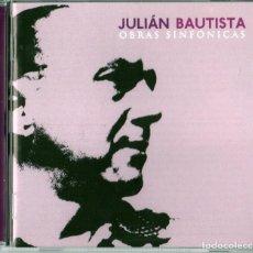 CDs de Música: JULIAN BAUTISTA - OBRAS SINFONICAS. Lote 245648820