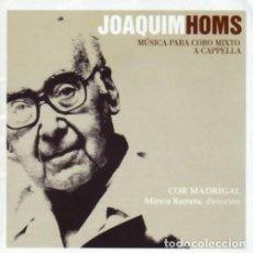 CDs de Música: JOAQUIM HOMS - MUSICA PARA CORO MIXTO A CAPPELLA. Lote 245650945