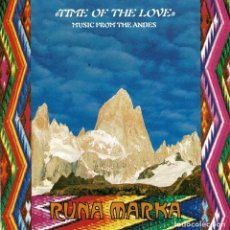 CDs de Música: RUNA MARKA - TIME OF THE LOVE. MUSIC FROM THE ANDES. CD. Lote 246150285
