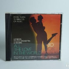 CDs de Música: CD - 1988 - LONDON STUDIO ORCHESTRA & SINGERS - ALL THE LOVE IN THE WORLD - 1 CD. Lote 246358805