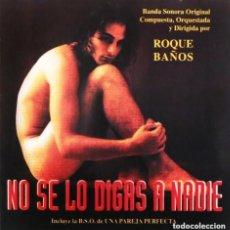 CDs de Música: NO SE LO DIGAS A NADIE + UNA PAREJA PERFECTA / ROQUE BAÑOS CD BSO. Lote 247242740