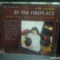 CDs de Música: AN EVENING BYTHE FIREPLACE 15 BEAUTIFUL SONGS ON PAN FLUTE CD ALBUM PEPETO. Lote 247268275