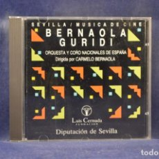 CDs de Música: BERNAOLA / GURIDI / O. NACIONAL DE ESPAÑA / CORO NACIONAL DE ESPAÑA - SEVILLA / MÚSICA DE CINE - CD. Lote 248462245