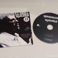 CDs de Música: QUICO PI DE LA SERRA / 25 ANYS / T'AGRADA EL BLUES ? / CD - EDR-2018 / 23 TEMAS / IMPECABLE.. Lote 268913179