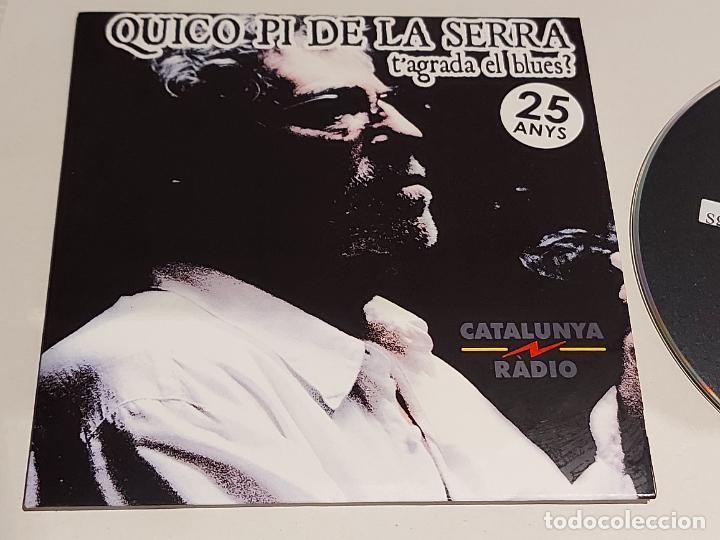 CDs de Música: QUICO PI DE LA SERRA / 25 ANYS / TAGRADA EL BLUES ? / CD - EDR-2018 / 23 TEMAS / IMPECABLE. - Foto 2 - 268913179