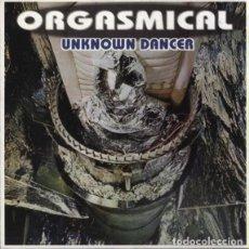 CDs de Música: ORGASMICAL - UNKNOWN DANCER. Lote 249296180
