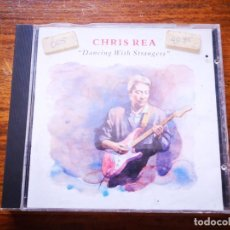 CDs de Música: CD DE CHRIS REA - DANCING WITH STRANGERS - CON LA CAJA UN POCO ROTA | MAGNET RECORDS |. Lote 250143420
