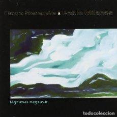 CDs de Música: CACO SENANTE, PABLO MILANES – LÁGRIMAS NEGRAS. Lote 251636140