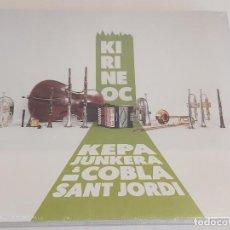 CDs de Música: KEPA JUNKERA & COBLA SANT JORDI / KIRINEOC / DIGIPACK-CD - DISCMEDI-2018 / PRECINTADO.. Lote 251699085