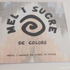 CDs de Música: MEL I SUCRE / DE COLORS / MÚSICA I ANIMACIÓ PER A TOTA LA FAMILIA / LIBRETO-CD / IMPECABLE.. Lote 251707800