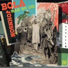 CDs de Música: BOLA JOHNSON - MAN NO DIE - 2CDS. Lote 251733340