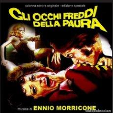 CDs de Música: GLI OCCHI FREDDI DELLA PAURA / ENNIO MORRICONE CD BSO - GDM. Lote 252402265