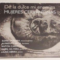 CDs de Música: DE LA DULCE MI ENEMIGA / MUJERES CERVANTINAS / DIGIPACK-CD - COLUMNA MUSICA / 20 TEMAS / IMPECABLE.. Lote 252739345