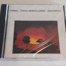 CDs de Música: ESQUIROLS / TORNA, TORNA SERRALLONA / CD - PDI-2005 / 10 TEMAS / PRECINTADO.. Lote 252768895