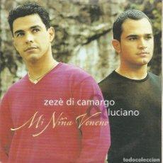 CDs de Música: ZEZE DI CAMARGO Y LUCIANO - MI NIÑA VENENO / DOY LA VIDA POR UN BESO. Lote 253731765