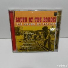 CDs de Música: DISCO CD. SOUTH OF THE BORDER - THE SOUND OF TEX MEX. COMPACT DISC.. Lote 253738240