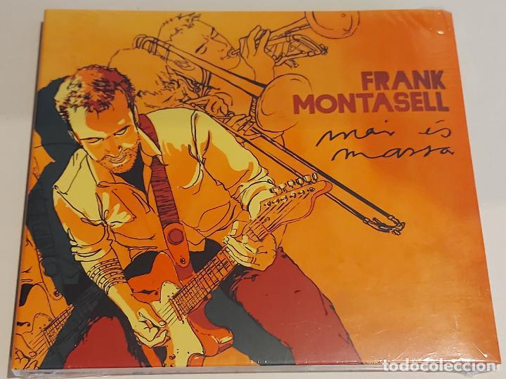 FRANK MONTASELL / MAI ÉS MASSA / DIGIPACK-CD-DISCMEDI-2015 / 10 TEMAS / PRECINTADO. (Música - CD's Rock)