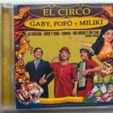 CDs de Música: GABY, FOFÓ Y MILIKI. EL CIRCO. CD HELIX CDNS-526. ESPAÑA 2008.. Lote 253898350