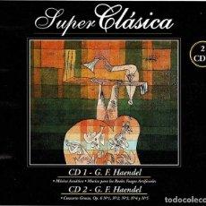 CDs de Música: SUPER CLÁSICA. G. F. HAENDEL. MÚSICA ACUÁTICA, REALES FUEGOS, ETC. BOX 2 CD. Lote 253944305