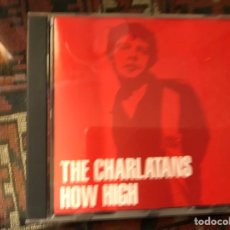 CDs de Música: THE CHARLATANS. HOW HIGH. Lote 253944470