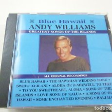 CDs de Música: ANDY WILLIAMS - BLUE HAWAII- GREATEST SONGS OF THE ISLANDS - CD - C 6. Lote 254431405