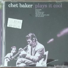 CDs de Música: CD / CHET BAKER - PLAYS IT COOL, 2000 UK. Lote 254479275
