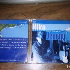 CDs de Música: KIKO VENENO - PUNTA PALOMA. Lote 254597125