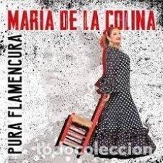 CDs de Música: MARÍA DE LA COLINA - PURA FLAMENCURA. Lote 254751240